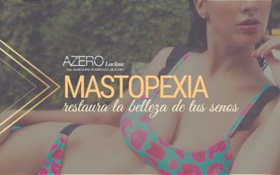 Mastopexia, restaura la belleza de tu senos